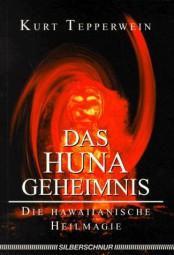 Das Huna Geheimnis