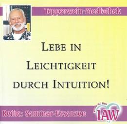 Lebe in Leichtigkeit durch Intuition