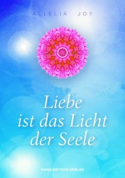 Liebe ist das Licht der Seele